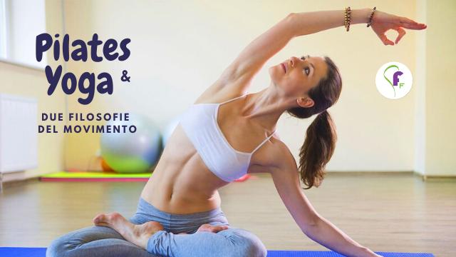 Pilates e Yoga due filosofie del movimento